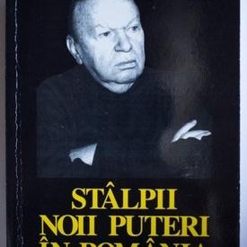 Silviu Brucan - Stalpii noii puteri in Romania