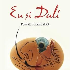 Stan Lauryssens - Eu si Dali. Poveste suprarealista
