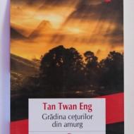 Tan Twan Eng - Gradina ceturilor din amurg