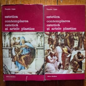 Theodor Lipps - Estetica. Contemplarea estetica si artele plastice (2 vol.)