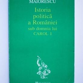 Titu Maiorescu - Istoria politica a Romaniei sub domnia lui Carol I