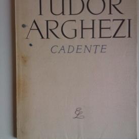 Tudor Arghezi - Cadente