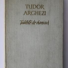 Tudor Arghezi - Tablete de cronicar (editie hardcover)