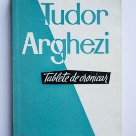 Tudor Arghezi - Tablete de cronicar