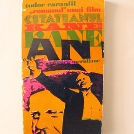 Tudor Caranfil - Romanul unui film. Cetateanul Kane