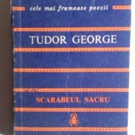 Tudor George - Scarabeul sacru. Cele mai frumoase poezii