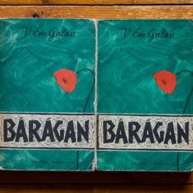 V. Em. Galan - Baragan (2 vol.)