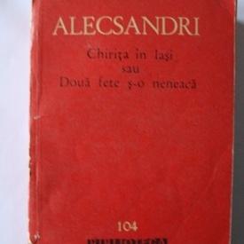 Vasile Alecsandri - Chirita in Iasi sau Doua fete s-o neneaca