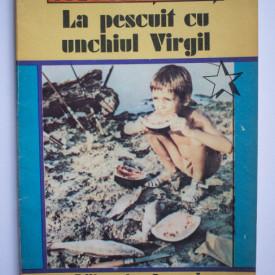 Victor Tarus - La pescuit cu unchiul Virgil. Povestirile unui pescar cu vechime
