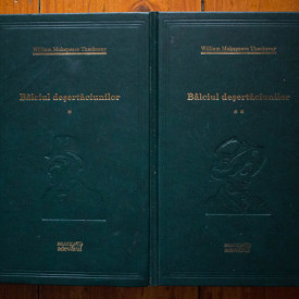 W. M. Thackeray - Balciul desertaciunilor (2 vol., editie hardcover)