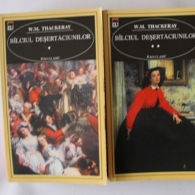 W. M. Thackeray - Balciul desertaciunilor (2 vol.)