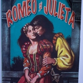 William Shakespeare - Romeo si Julieta