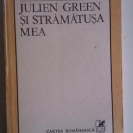 Nicolae Manolescu - Julien Green si stramatusa mea. Teme 5