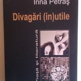 Irina Petras - Divagari (in)utile