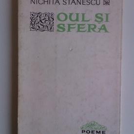 Nichita Stanescu - Oul si sfera (editie princeps)