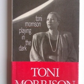 Toni Morrison - Playing in the dark / Jouer dans le noir (editie in limba franceza)