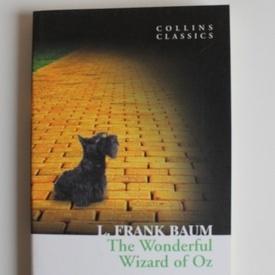 L. Frank Baum - The Wonderful Wizard of Oz (editie in limba engleza)