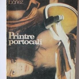 Vicente Blasco Ibanez - Printre portocali