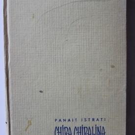 Panait Istrati - Chira Chiralina (editie hardcover)