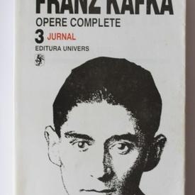 Franz Kafka - Opere 3. Jurnal 1910-1923