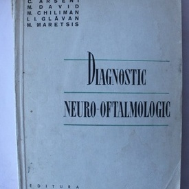 C. Arseni, M. David, M. Chiliman, I. I. Glavan, M. Maretsis - Diagnostic neuro-oftalmologic