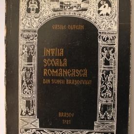 Vasile Oltean - Intaia scoala romaneasca din Scheii Brasovului (debut, cu autograf)