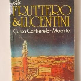 Carlo Fruttero & Franco Lucentini - Cursa Cartierelor Moarte