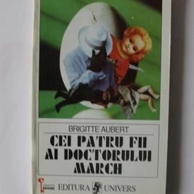 Brigitte Aubert - Cei patru fii ai doctorului March