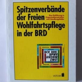 Karl-Heinz BoeBenecker - Spitzenverbande der Freien Wohlfahrtspflege in der BRD (editie in limba germana)