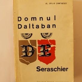 Al. Duiliu Zamfirescu - Domnul Daltaban de Seraschier