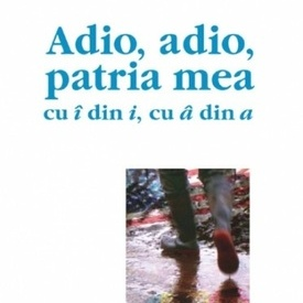 Radu Pavel Gheo - Adio, adio, patria mea cu i din i, cu a din a