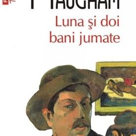 W. Somerset Maugham - Luna si doi bani jumate