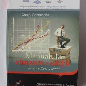 Costel Postolache - Manualul de vanzare a cartii (pentru editori si librari)