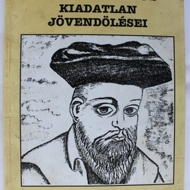 Jean Arthur - Nostradamus. Kiadatlan jovendolesei (editie in limba maghiara)