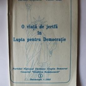 Cornel Velteanu, Victor Isac - O viata de jertfa in Lupta pentru Democratie