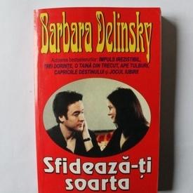 Barbara Delinsky - Sfideaza-ti soarta