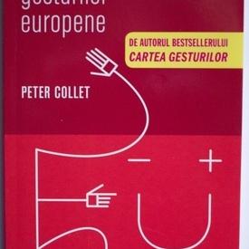 Peter Collet - Cartea gesturilor europene