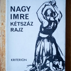 Nagy Imre - Ketszaz rajz (editie hardcover, in limba maghiara, cu autograf)