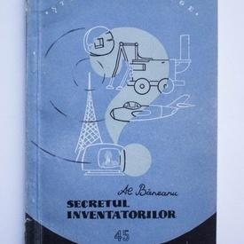 Al. Baneanu - Secretul inventatorilor