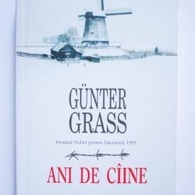 Gunter Grass - Ani de caine (editie hardcover)