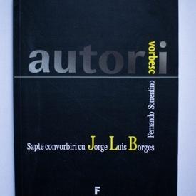 Fernando Sorrentino - Sapte convorbiri cu Jorge Luis Borges