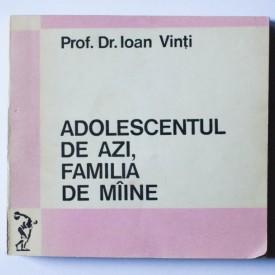 Prof. Dr. Ioan Vinti - Adolescentul de azi, familia de maine