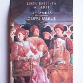 Leon Battista Alberti - Despre familie / De familia (editie bilingva, romano-italiana)