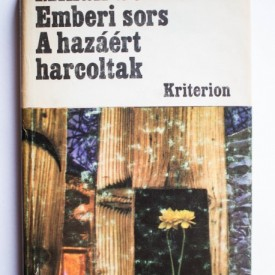 Mihail Solohov - Emberi sors. A hazaert harcoltak (editie hardcover)