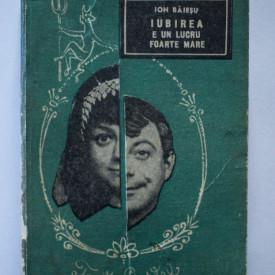 Ion Baiesu - Iubirea e un lucru foarte mare (cateva minunate povestiri despre Tanta si Costel)
