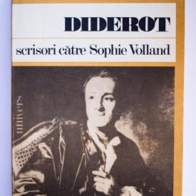 Denis Diderot - Scrisori catre Sophie Volland
