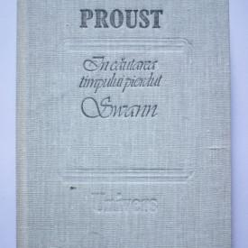 Marcel Proust - In cautarea timpului pierdut. Swann (editie hardcover)