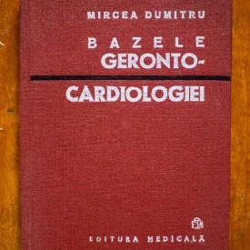 Mircea Dumitru - Bazele geronto-cardiologiei (editie hardcover)