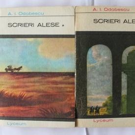 A.I. Odobescu - Scrieri alese (2 vol.)
