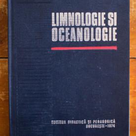 Acad. E. A. Pora, Conf. dr. Ioan Oros - Limnologie si oceanologie. Hidrobiologie (editie hardcover)